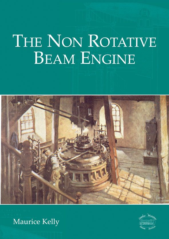 DIGITAL edition of Maurice Kelly's interesting book on the history and development of the Cornish engine - the largest steam powered engines ever built.
