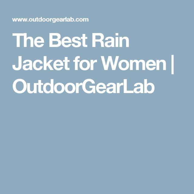 The Best Rain Jacket for Women | OutdoorGearLab