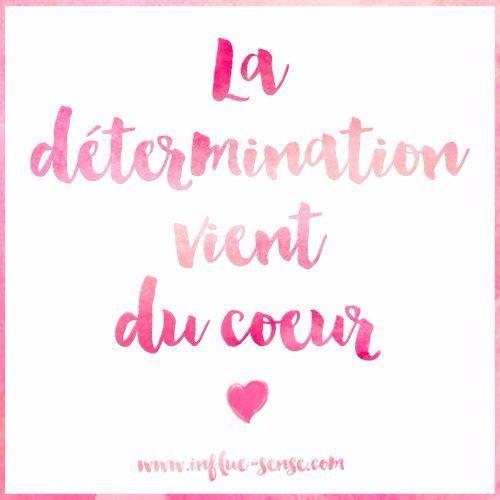 """""""La détermination vient du coeur"""". By #influesense #citation #proverbe #determination"""