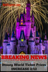 BREAKING NEWS: Disney World Ticket Prices Increase 2/12