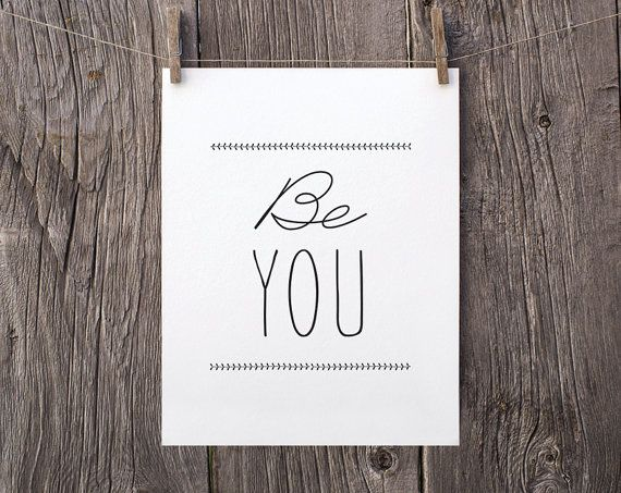 8 x 10 Be You Printable Art, Inspirational Art, Instant Download, Motivational Poster, Teen Bedroom Decor, Black and White Office Art on Etsy, $5.00