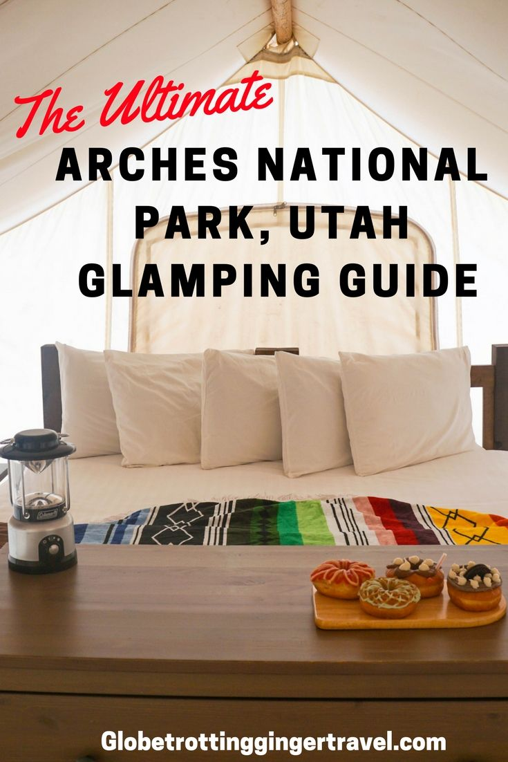 The Ultimate Arches National Park Glamping Guide