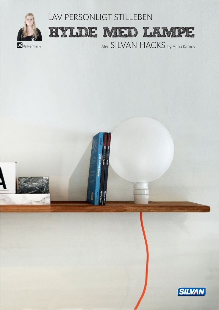 Lav et personligt stilleben, og byg din egen HYLDE MED LAMPE - med Silvan Hacks af Anna Karnov