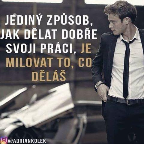 Milujete to, co děláte?  #motivacia #uspech #penize #czech #slovak #czechboy #business #lifequotes #positive