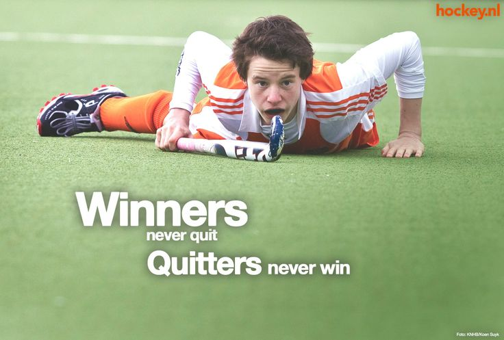 Winners never quit. Quitters never win.