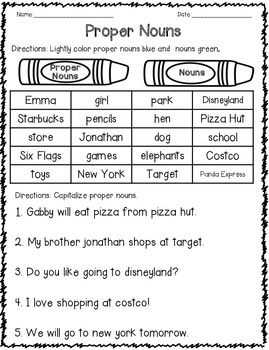 This PDF includes 2 worksheets.Students will sort proper nouns and nouns by coloring. Then, capitalize proper nouns in the sentences.Common Core State Standards: L.1.1.Demonstrate command of the conventions of standard English grammar and usage when writing or speaking.