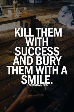 awesomel Kill them with success
