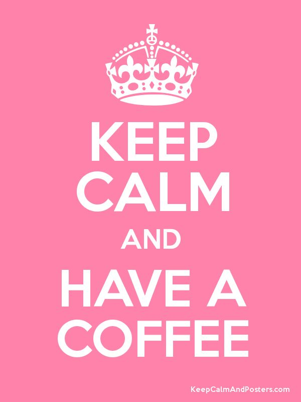 Keep Calm and HAVE A COFFEE Poster (pink)