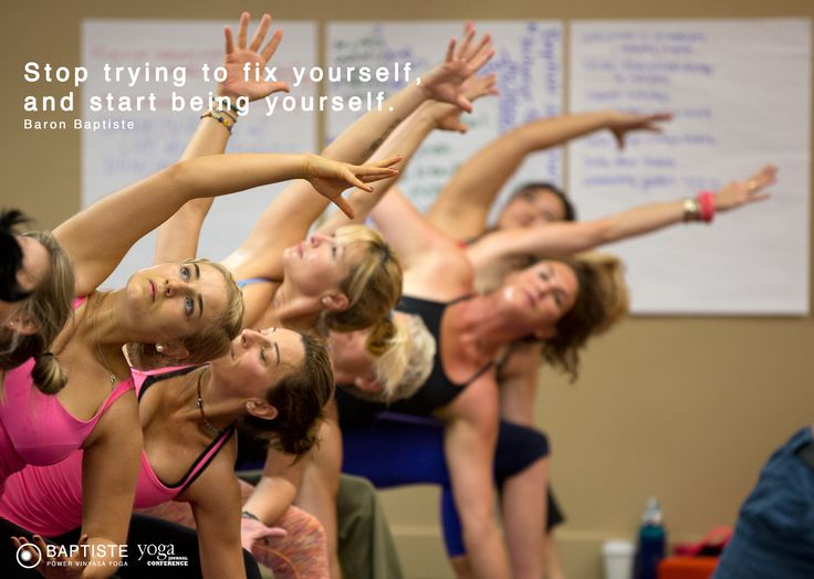 """Stop trying to fix yourself, and start being yourself."" Baron - Join us in Estes Park, Colorado September 22-29 for the Power Flow Immersion at Yoga Journal. http://www.yjevents.com/ep/baptiste.php"