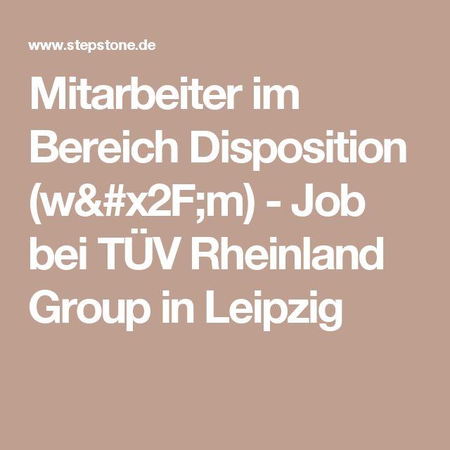 Mitarbeiter im Bereich Disposition (w/m) - Job bei TÜV Rheinland Group in Leipzig