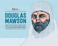 This book tells the story of the great Antarctic explorer, Sir Douglas Mawson. Douglas Mawson led the first Australian expedition to the Antarctic. It tells the story of how Mawson survived the dangers and challenges of the frozen continent.