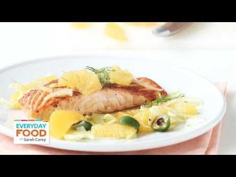 Seared Salmon with Oranges and Fennel - Everyday Food with Sarah Carey - YouTube