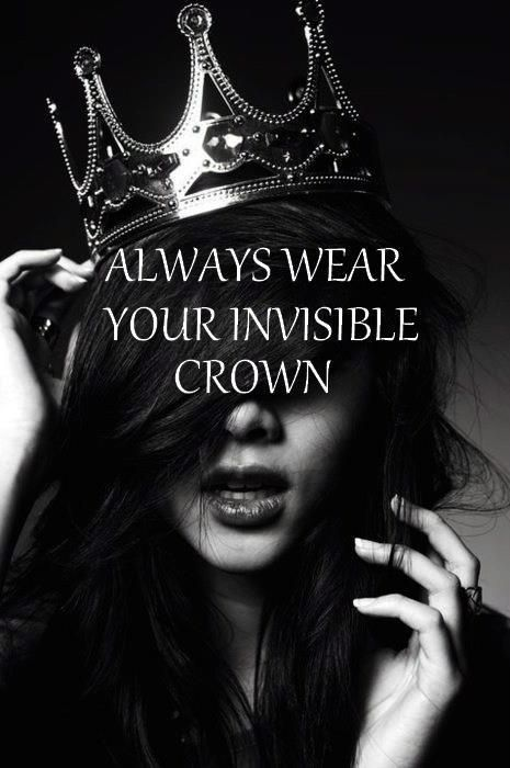 ALWAYS!: King Of King, Princess, Remember This, Every Girls, Quotes, Invisible Crowns, Invi Crowns, The Queen, Invisiblecrown