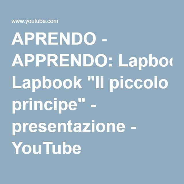 """APRENDO - APPRENDO: Lapbook """"Il piccolo principe"""" - presentazione - YouTube"""