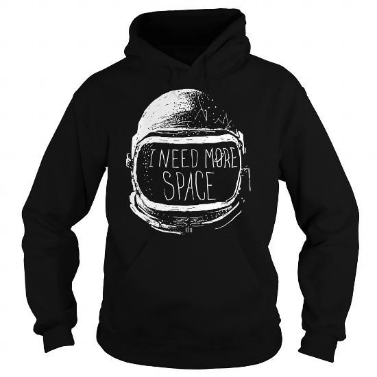 I Need More Space #jobs #tshirts #ASTRONOMER #gift #ideas #Popular #Everything #Videos #Shop #Animals #pets #Architecture #Art #Cars #motorcycles #Celebrities #DIY #crafts #Design #Education #Entertainment #Food #drink #Gardening #Geek #Hair #beauty #Health #fitness #History #Holidays #events #Home decor #Humor #Illustrations #posters #Kids #parenting #Men #Outdoors #Photography #Products #Quotes #Science #nature #Sports #Tattoos #Technology #Travel #Weddings #Women