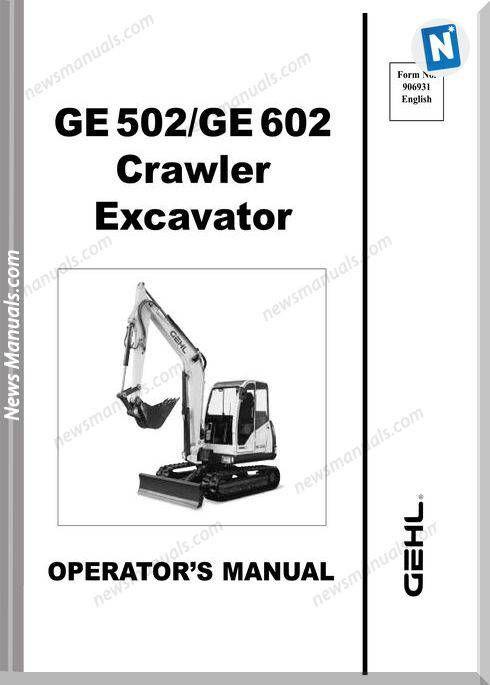 Gehl Compact Excavators 502 602 Operator Manual | Operators Manual