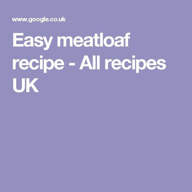 Easy meatloaf recipe - All recipes UK