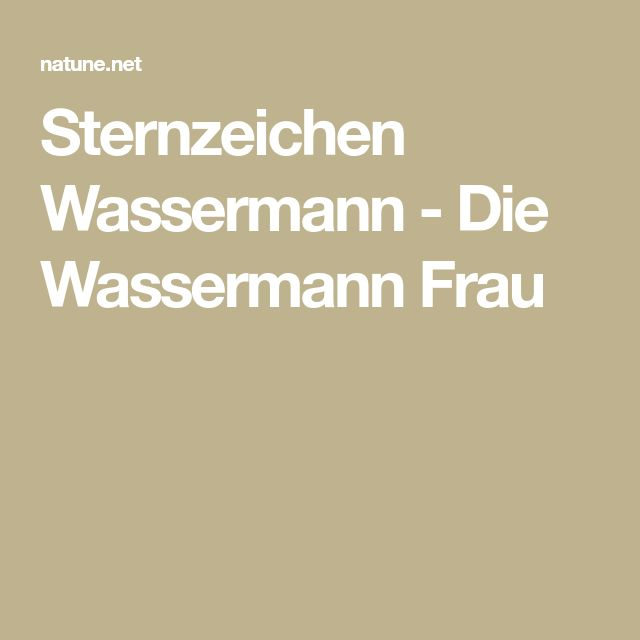 Sternzeichen Wassermann - Die Wassermann Frau