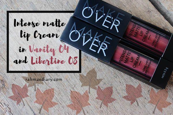 Make Over Intense Matte Lip Cream in Vanity and Libertine #makeover #mattelipcream #mattelipstick #plum #pink #lipstick junkie