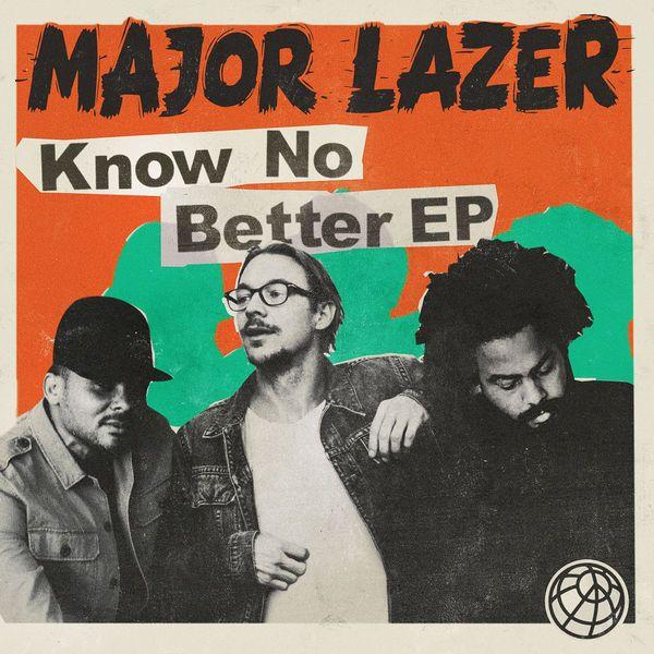 Major Lazer - Know No Better (EP Release)  #Anitta #Anitta #BusySignal #BusySignal #CamilaCabello #CamilaCabello #IcePrince #IcePrince #JBalvin #JBalvin #Jidenna #Jidenna #KnowNoBetter #Konshens #Konshens #MachelMontano #MachelMontano #maddecent #MajorLazer #MajorLazer #NastyC #NastyC #PablloVittar #PablloVittar #Patoranking #Patoranking #Quavo #Quavo #seanpaul #SeanPaul #TravisScott #TravisScott