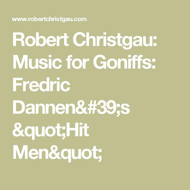"Robert Christgau: Music for Goniffs: Fredric Dannen's ""Hit Men"""