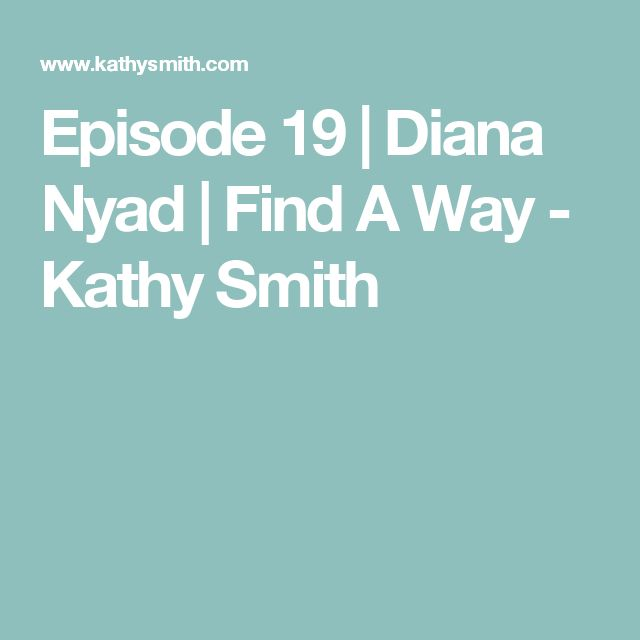 Episode 19   Diana Nyad   Find A Way - Kathy Smith