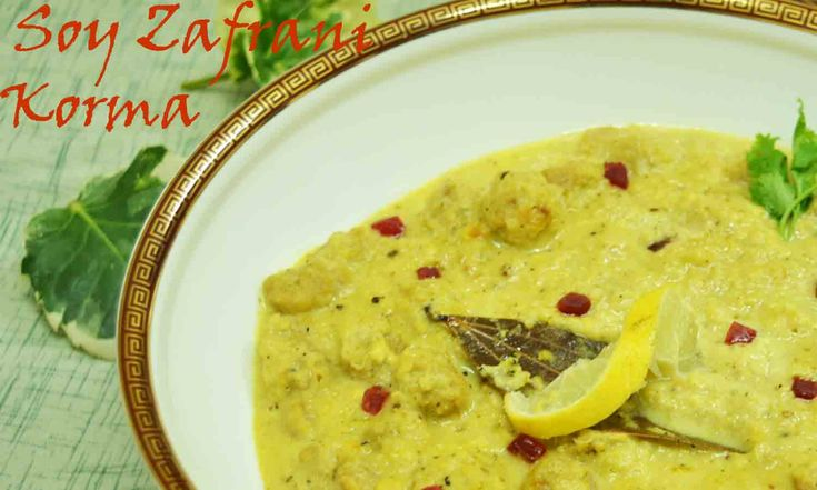 Soy Zafrani Korma Recipe  Lets have a special dinner today with this #soyzaffranikorma #Mughlai #richgravy #cashew #khoya #saffron #nutrichunks #soyarecipes Recipe at: www.annapurnaz.in