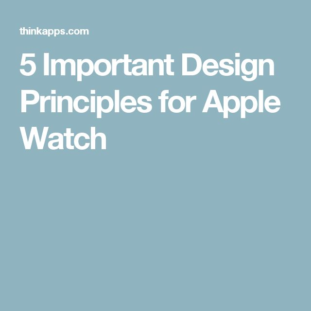 5 Important Design Principles for Apple Watch
