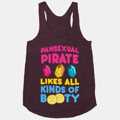 Pansexual Pirate Likes All Kinds Of... | T-Shirts, Tank Tops, Sweatshirts and Hoodies | HUMAN