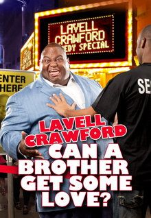 Lavell Crawford: Can A Brother Get Some Love? (2011)