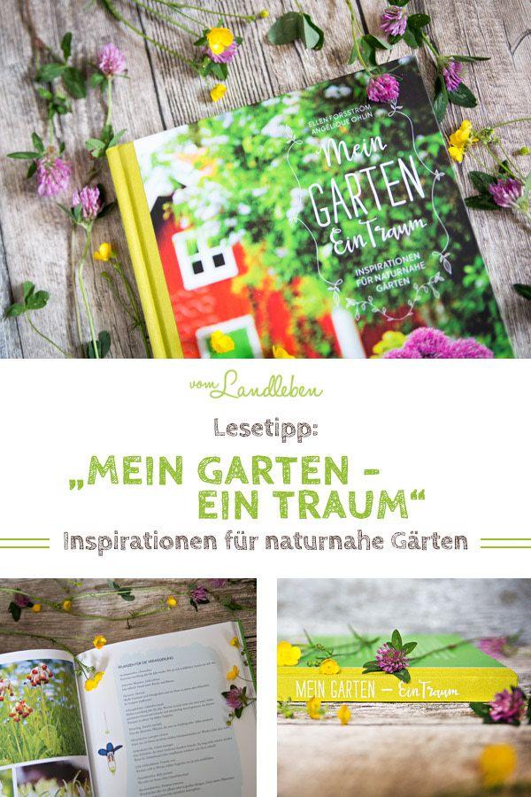 Rezension Mein Garten Ein Traum Vom Landleben Garten Naturnaher Garten Naturgarten