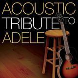 An Acoustic Tribute to Adele [CD]