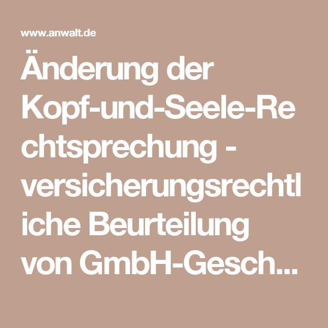 Änderung der Kopf-und-Seele-Rechtsprechung - versicherungsrechtliche Beurteilung von GmbH-Geschäftsführer | anwalt.de
