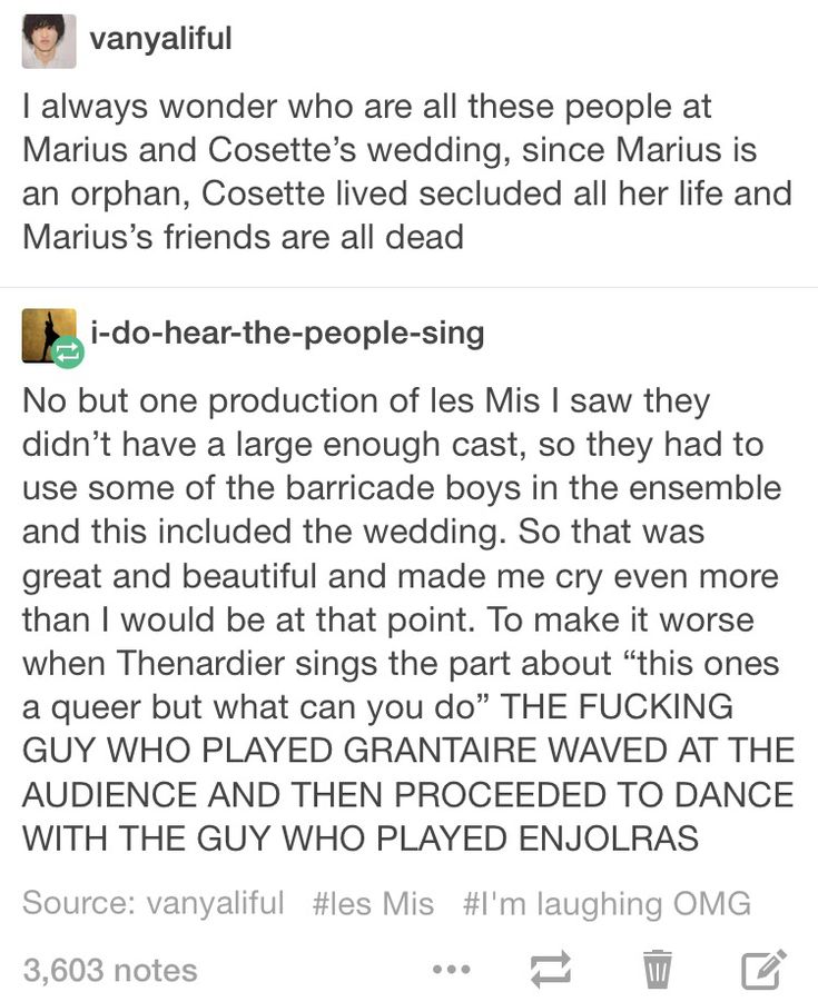 """Once I was watching les mis with my sister and during this scene she said """"well that would be a boring wedding everyone's dead"""""""