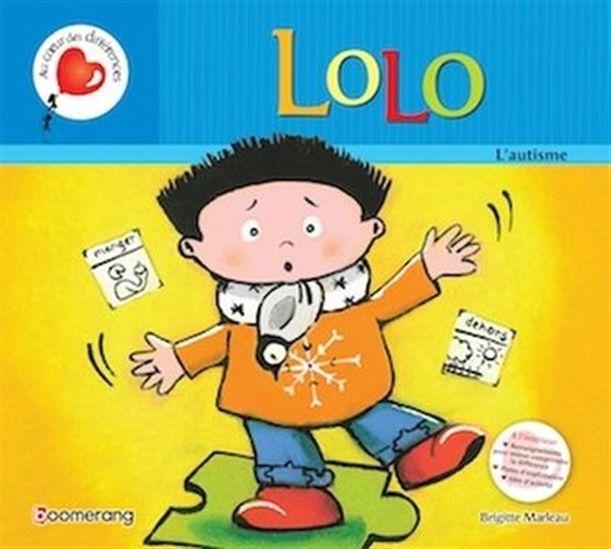 31997000799767 Lolo : l'autisme par MARLEAU, BRIGITTE  Moi, je m'assois en arrivant à la garderie. Mais Lolo, quand il arrive dans le local, sur la pointe des pieds, il se met à danser. Lolo ne comprend pas les mots... Il faut lui montrer un dessin ou une photo. Mais Lolo, lui aussi, aime jouer et il me donne la main pour aller jouer avec le train.