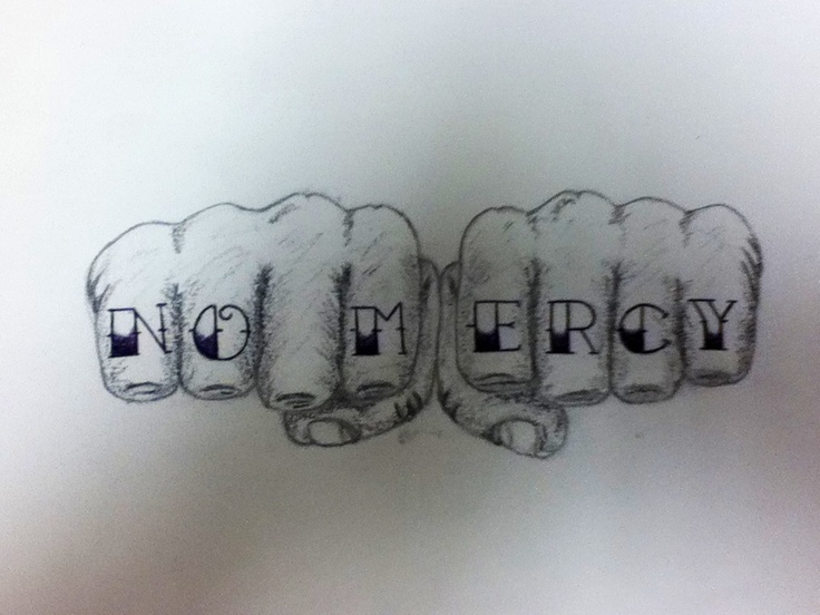 No Mercy Tattoo Designs Related Keywords Suggestions No Mercy
