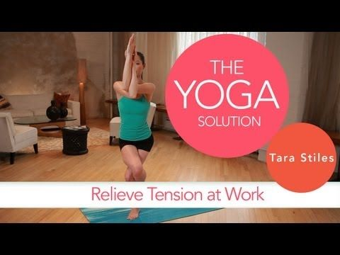Relieve Tension at Work | The Yoga Solution With Tara Stiles - YouTube