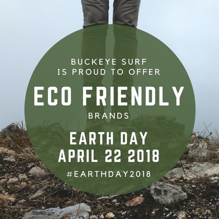 Buckeye Surf is proud to offer Eco Friendly brands!