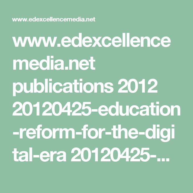 www.edexcellencemedia.net publications 2012 20120425-education-reform-for-the-digital-era 20120425-Education-Reform-for-the-Digital-Era-FINAL-Chapter-1.pdf
