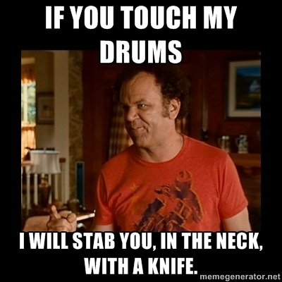 THIS IS SO YOU. WHEN SOMEONE TRIES TO NOTHER YOURE DRUMMING. BAHAHAHAHAH