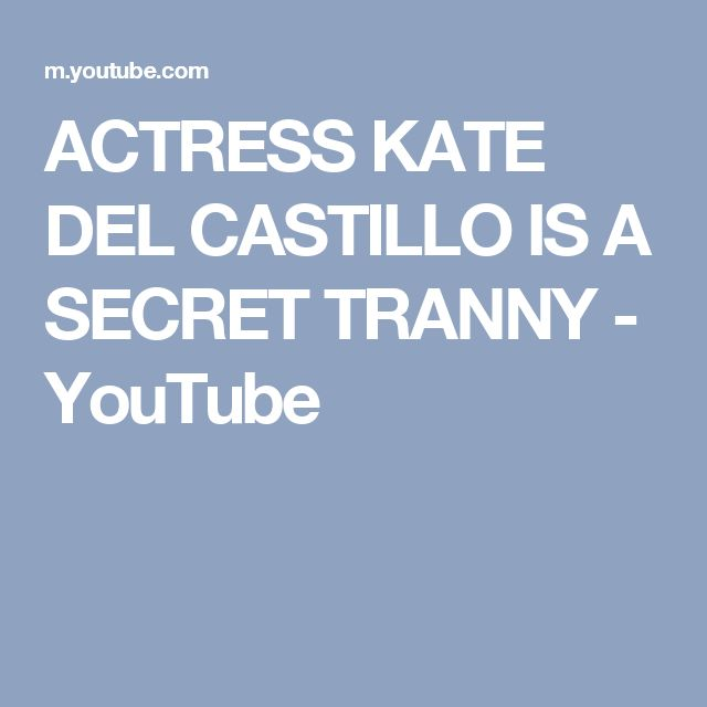 ACTRESS KATE DEL CASTILLO IS A  SECRET TRANNY - YouTube