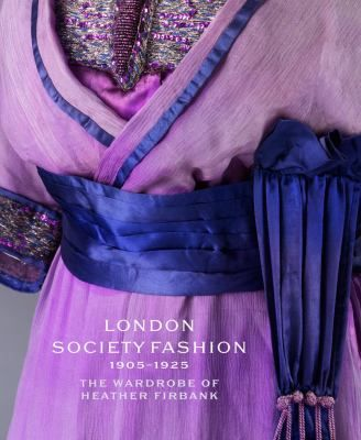 #fashionhistory in London society fashion 1905-1925 : the wardrobe of Heather Firbank
