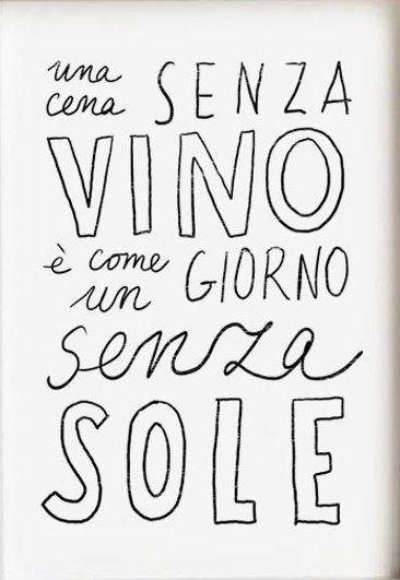 Um jantar sem vinho é como um dia sem sol.