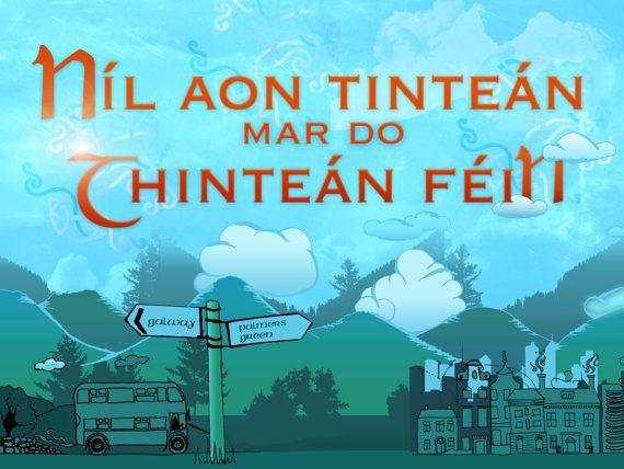Irish Print Níl aon tinteán mar do thinteán fein. by SineadsPrints, There is no hearth like your own hearth.