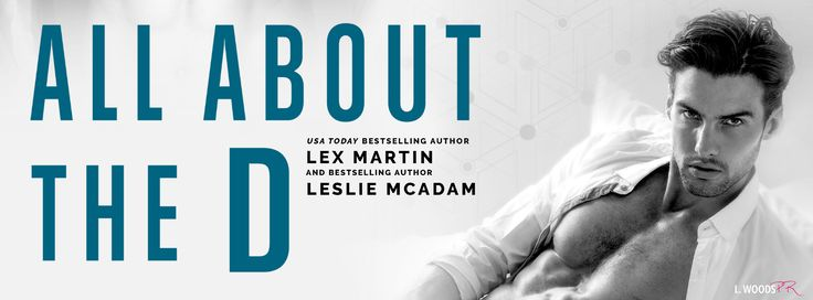 All About The D  All About the D by Lex Martin & Leslie McAdam is refreshing surprising and completely sexy! #OneClick now while its only 99c!  http://amzn.to/2oMqXrs  PREORDER NOW  Amazon US  http://amzn.to/2oMujdU Amazon UK  http://amzn.to/2qbzwAN  Blurb:  A sexy new romantic comedy from USA Today bestselling author Lex Martin and bestselling author Leslie McAdamIm known for being formal. Meticulous. Professional. So youd never suspect I spend my nights photographing my impressive junk for…