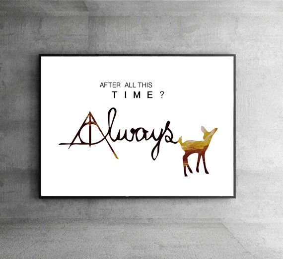 SALE Harry Potter Always poster After All This by InstantGoodVibes