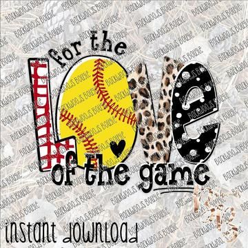 For the Love of the Game Softball INSTANT DOWNLOAD print