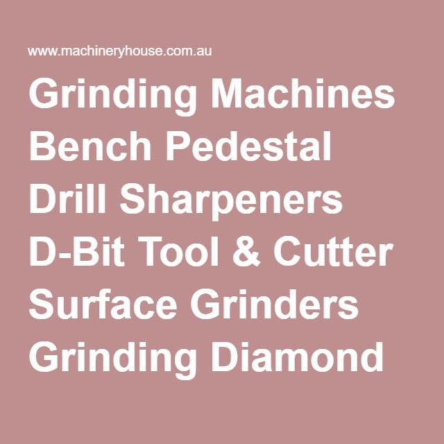 Grinding Machines Bench Pedestal Drill Sharpeners D-Bit Tool & Cutter Surface Grinders Grinding Diamond Wheels Dressers Buffing Kits Mops Soaps Magnetic Chucks Punch Formers & Accessories | For Sale Sydney Brisbane Melbourne Perth | Buy Workshop Equipment & Machinery online at machineryhouse.com.au