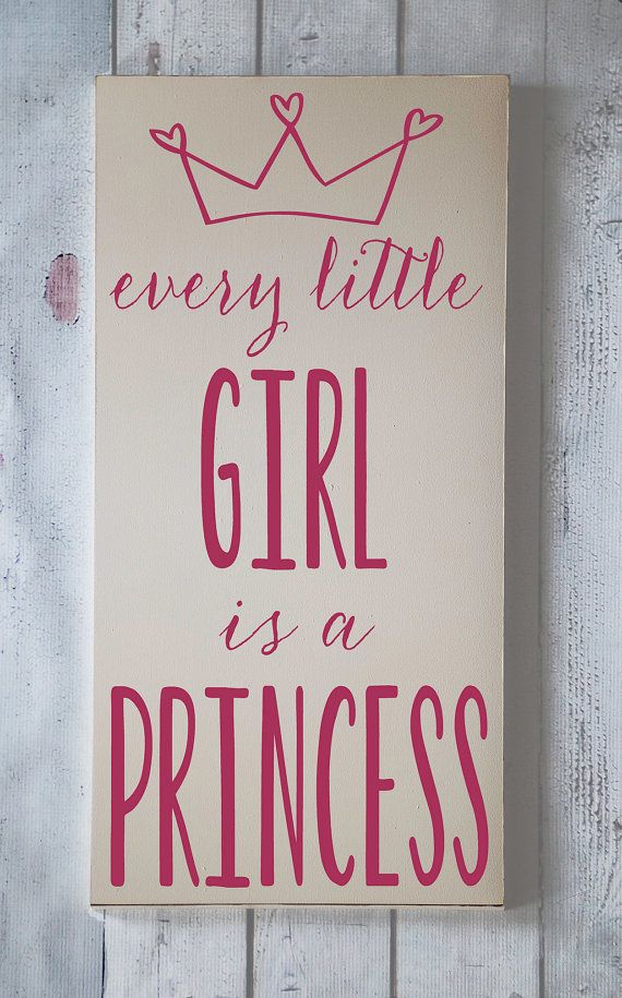 Every Little Girl is a Princess Wooden Sign by vinylcrafts