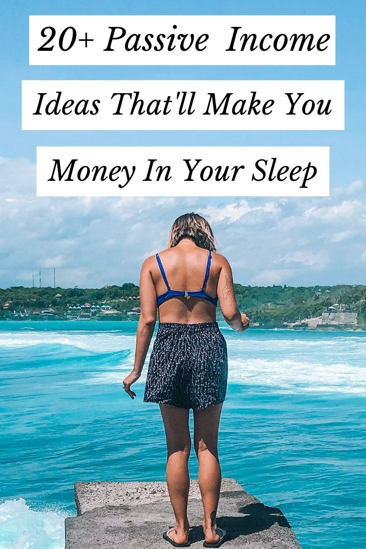 20+ Passive Income Ideas That'll Make You Money in Your Sleep
